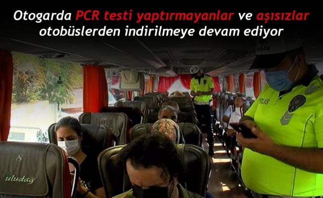 Otogarda PCR testi yaptırmayanlar ve aşısızlar otobüslerden indirilmeye devam ediyor