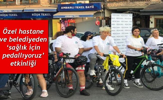 Özel hastane ve belediyeden 'sağlık için pedallıyoruz' etkinliği