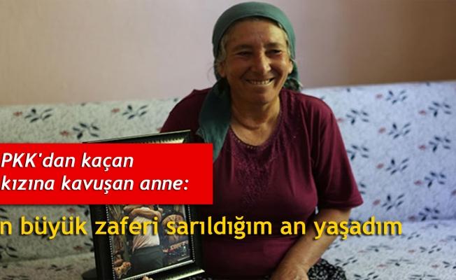 PKK'dan kaçan kızına kavuşan anne: En büyük zaferi sarıldığım an yaşadım