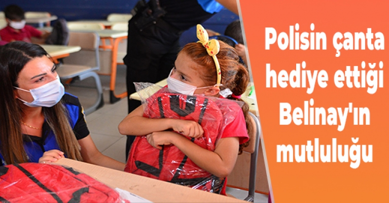 Polisin çanta hediye ettiği Belinay'ın mutluluğu