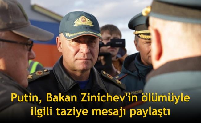 Putin, Bakan Zinichev'in ölümüyle ilgili taziye mesajı paylaştı