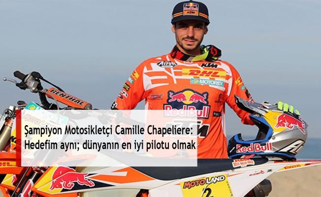 Şampiyon Motosikletçi Camille Chapeliere: Hedefim aynı; dünyanın en iyi pilotu olmak