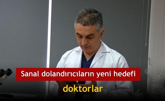 Sanal dolandırıcıların yeni hedefi doktorlar