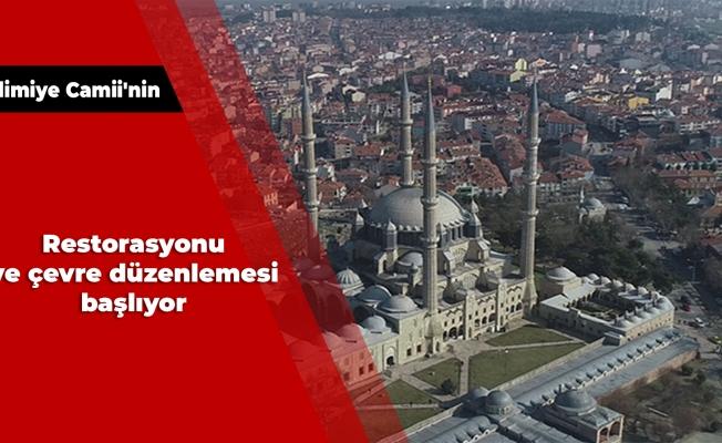 Selimiye Camii'nin restorasyonu ve çevre düzenlemesi başlıyor