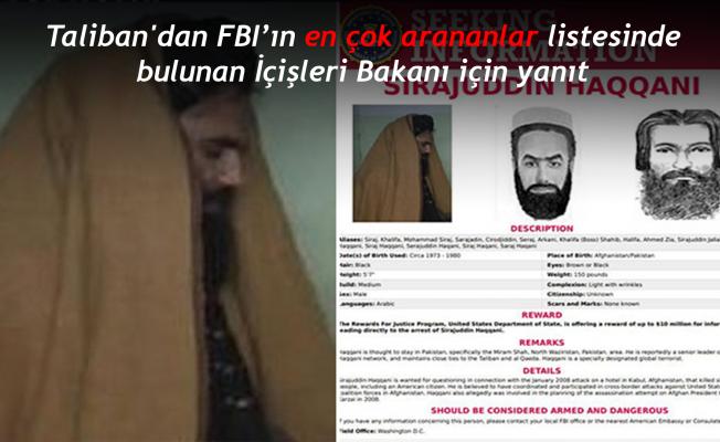 Taliban'dan FBI'ın en çok arananlar listesinde bulunan İçişleri Bakanı için yanıt