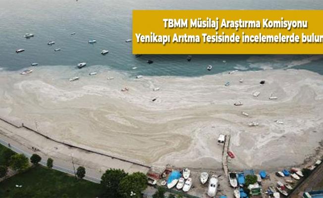 TBMM Müsilaj Araştırma Komisyonu Yenikapı Arıtma Tesisinde incelemelerde bulundu