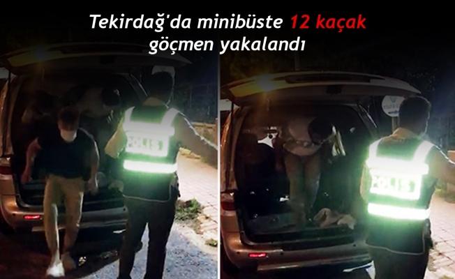 Tekirdağ'da minibüste 12 kaçak göçmen yakalandı