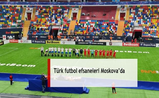 Türk futbol efsaneleri Moskova'da