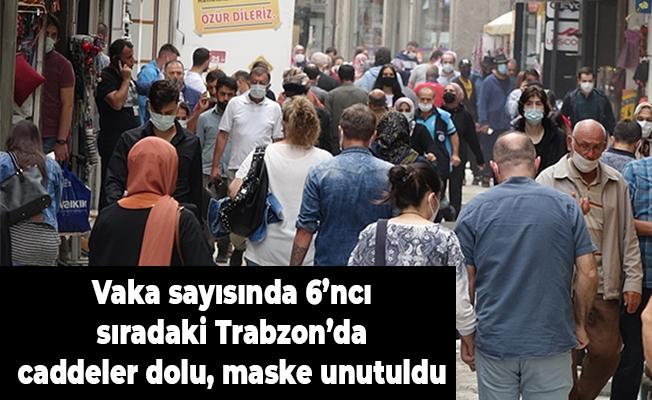 Vaka sayısında 6'ncı sıradaki Trabzon'da caddeler dolu, maske unutuldu