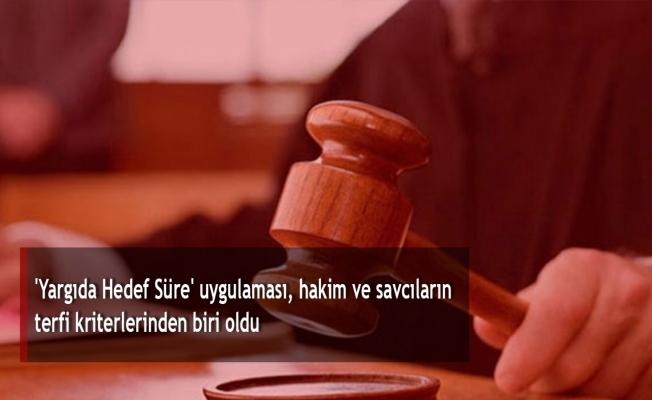 'Yargıda Hedef Süre' uygulaması, hakim ve savcıların terfi kriterlerinden biri oldu