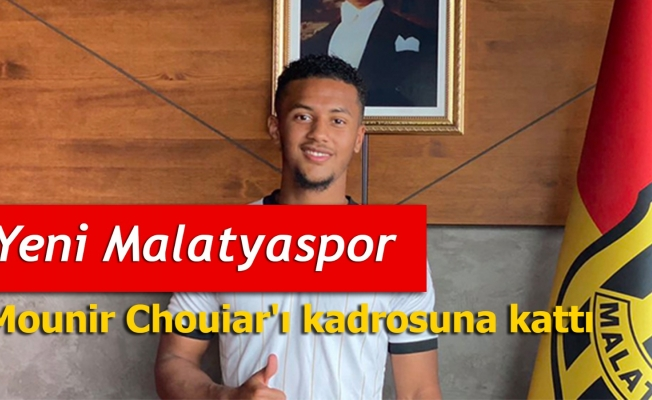 Yeni Malatyaspor, Mounir Chouiar'ı kadrosuna kattı