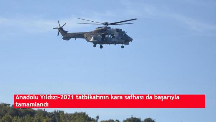 Anadolu Yıldızı-2021 tatbikatının kara safhası da başarıyla tamamlandı