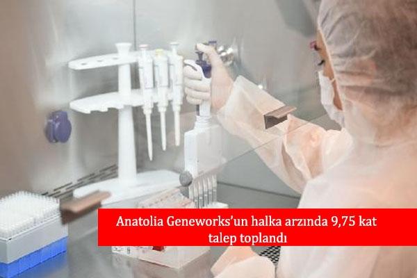 Anatolia Geneworks'un halka arzında 9,75 kat talep toplandı