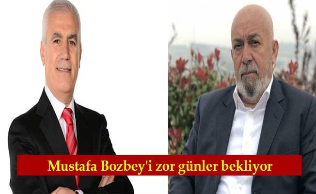 Mustafa Bozbey'i zor günler bekliyor