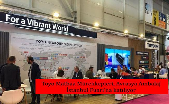 Toyo Matbaa Mürekkepleri, Avrasya Ambalaj İstanbul Fuarı'na katılıyor