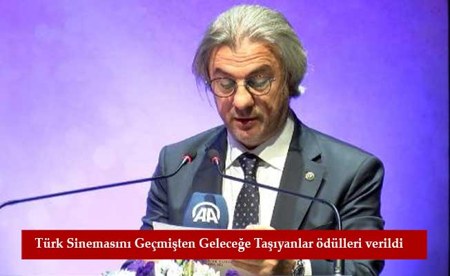 Türk Sinemasını Geçmişten Geleceğe Taşıyanlar ödülleri verildi