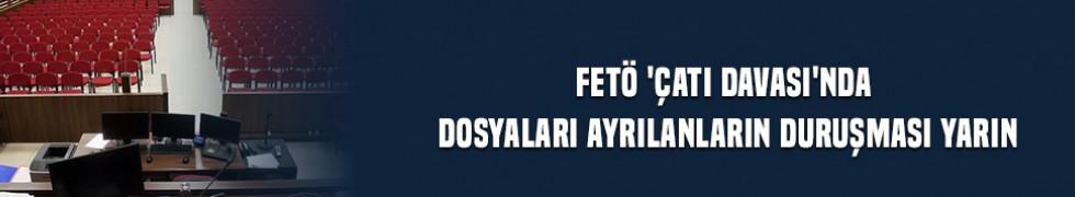 FETÖ 'çatı davası'nda dosyaları ayrılanların duruşması yarın