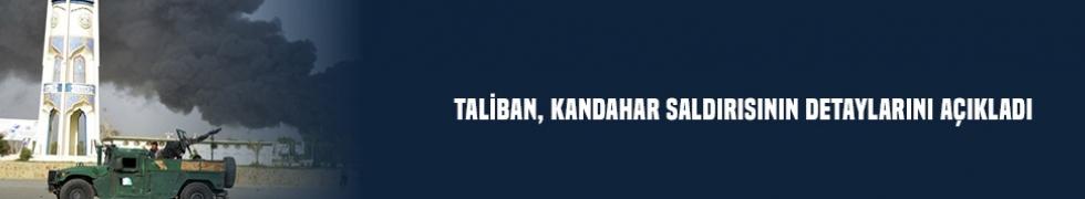 Taliban, Kandahar saldırısının detaylarını açıkladı