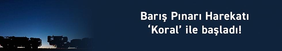 Barış Pınarı Harekâtı 'Koral' ile başladı!