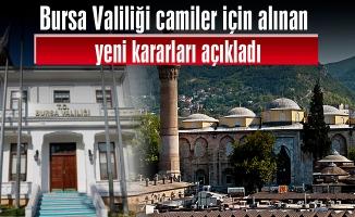 Bursa Valiliği camiler için alınan yeni kararları açıkladı