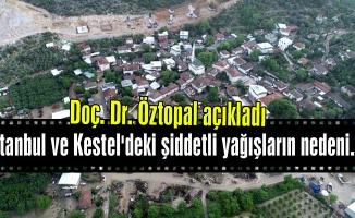 Doç. Dr. Öztopal, İstanbul ve Kestel'deki şiddetli yağışların nedenini açıkladı