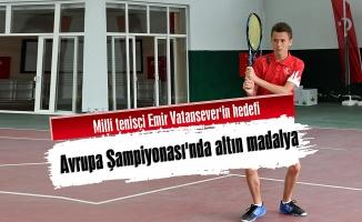 Milli tenisçi Emir Vatansever'in hedefi Avrupa Şampiyonası'nda altın madalya