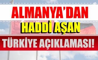 Almanya'dan haddi aşan Türkiye açıklaması!.
