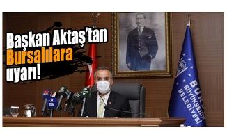 Bursa Büyükşehir Belediye Başkanı Aktaş'tan bayramlaşma uyarısı