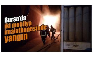 Bursa'da iki mobilya imalathanesinde yangın
