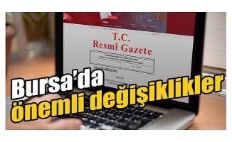 Bursa'da önemli değişiklikler