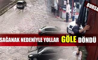 Bursa'da sağanak nedeniyle yollar göle döndü