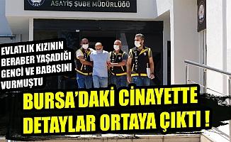 Bursa'da evlatlık kızının beraber yaşadığı genci ve babasını vuran adam adliyede