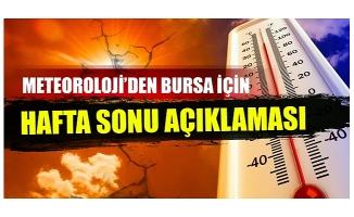 Meteoroloji'den Bursa'ya sıcaklık açıklaması!
