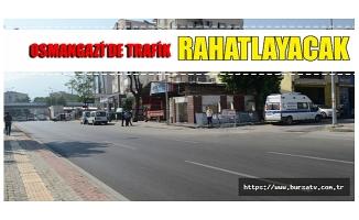 Osmangazi'de trafik rahatlayacak