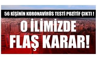 56 kişinin koronavirüs testi pozitif çıktı