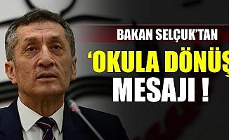 Bakan Selçuk'tan 'okula dönüş' mesajı!