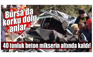 Bursa'da 40 tonluk beton mikserinin altında kalan araçtan sağ kurtuldu