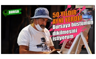 Bursa'da 50 yıldır aynı parkta resim çiziyor: Büstümün dikilmesini istiyorum!
