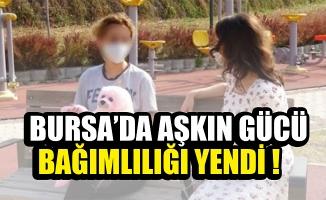 Bursa'da aşkın gücü uyuşturucuyu yendi