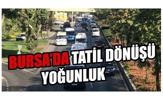 Bursa'da dört günlük tatilin ardından trafikte yoğunluk başladı