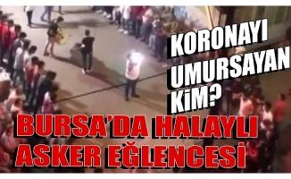 Bursa'da halaylı asker eğlencesi düzenleyen baba ve oğluna para cezası