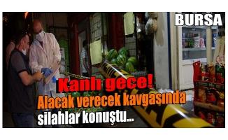 Bursa'da kanlı gece!