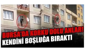 Bursa'da korku dolu anlar! Kendisini boşluğa bıraktı