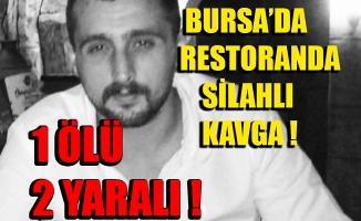 Bursa'da restoranda silahlı kavga: 1 ölü, 2 yaral