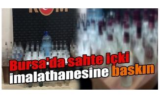 Bursa'da sahte içki imalathanesine baskın