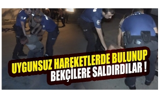 Bursa'da taşkınlık yapıp, mahalle bekçilerine saldırmaya kalkışan 4 kişi gözaltına alındı
