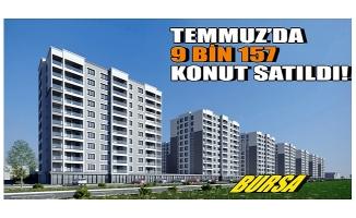 Bursa'da temmuzda 9 bin 157 konut satıldı