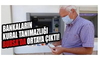 Bursa'da Tüketici Derneği, bankaların kural tanımazlığını ortaya çıkardı
