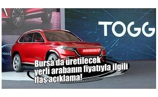 Bursa'da üretilecek yerli aracın fiyatıyla ilgili flaş açıklama!