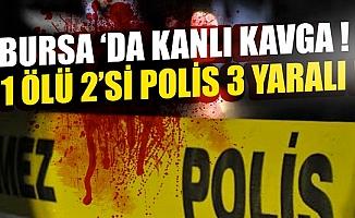 Bursa'da tartışma kanlı bitti: 1 ölü, 2'si polis 3 yaralı